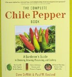 Portada de THE COMPLETE CHILE PEPPER BOOK: A GARDENER'S GUIDE TO CHOOSING, GROWING, PRESERVING, AND COOKING BY BOSLAND, PAUL W., DEWITT, DAVE (2009) HARDCOVER