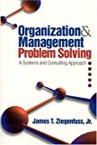 Portada de ORGANIZATION AND MANAGEMENT PROBLEM SOLVING: A SYSTEMS AND CONSULTING APPROACH BY JAMES T. ZIEGENFUSS JR. (2001-12-15)