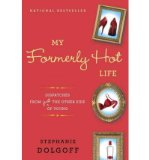 Portada de [(MY FORMERLY HOT LIFE: DISPATCHES FROM JUST THE OTHER SIDE OF YOUNG)] [AUTHOR: STEPHANIE DOLGOFF] PUBLISHED ON (AUGUST, 2010)