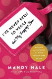Portada de I'VE NEVER BEEN TO VEGAS, BUT MY LUGGAGE HAS: MISHAPS AND MIRACLES ON THE ROAD TO HAPPILY EVER AFTER BY HALE, MANDY (2014) PAPERBACK