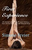 Portada de FIRST EXPERIENCE: THE INTRODUCTION OF A YOUNG WOMAN TO OPENNESS, TRUST, AND NEW EXPERIENCES OF THE SUBMISSIVE KIND (VOLUME 2) BY SIMONE FREIER (2014-07-01)