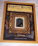 Portada de FORGOTTEN MARRIAGE: THE PAINTED TINTYPE AND THE DECORATIVE FRAME, 1860-1910 A LOST CHAPTER IN AMERICAN PORTRAITURE BY BURNS, STANLEY B. (1995) PAPERBACK