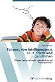 Portada de FAIRNESS VON INTELLIGENZTESTS BEI KINDERN UND JUGENDLICHEN: WELCHE FAKTOREN HABEN EINEN EINFLUSS AUF TESTERGEBNISSE? BY INGRID PREUSCHE (2012-07-18)