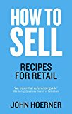 Portada de HOW TO SELL: RECIPES FOR RETAIL BY JOHN HOERNER (2016-01-01)