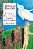 Portada de ABOLISH THE ABSURDITIES: IT'S OKAY TO BELIEVE IN BOTH CREATION AND EVOLUTION BY D.R. CRUISE (2007) PAPERBACK