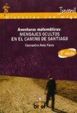 Portada de AVENTURAS MATEMÁTICAS. MENSAJES OCULTOS EN EL CAMINO DE SANTIAGO (HISTORIAS CON MIGA) DE ÁVILA PARDO, CONSTANTINO (2012) TAPA BLANDA