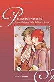 Portada de PASSIONATE FRIENDSHIPS: THE AESTHETICS OF GIRLS' CULTURE IN JAPAN BY DEBORAH SHAMOON (2012-03-30)