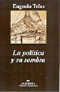Portada de LA POLITICA Y SU SOMBRA