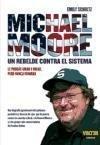 Portada de MICHAEL MOORE, UN REBELDE CONTRA EL SISTEMA