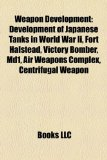 Portada de WEAPON DEVELOPMENT: DEVELOPMENT OF JAPAN: ABANDONED MILITARY PROJECTS, EXPERIMENTAL MISSILES, EXPERIMENTAL ROCKETS, NUCLEAR WEAPONS PROGRAMS, TARGET ... DESIGN, WEAPONS MANUFACTURING COMPANIES