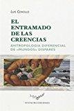 Portada de EL ENTRAMADO DE LAS CREENCIAS: ANTROPOLOGIA DIFERNECIAL DE MUNDO S DISPARES