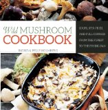 Portada de WILD MUSHROOM COOKBOOK: SOUPS, STIR-FRIES, AND FULL COURSES FROM THE FOREST TO THE FRYING PAN