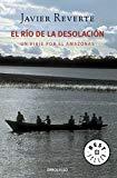 Portada de EL RÍO DE LA DESOLACIÓN: UN VIAJE POR EL AMAZONAS