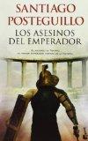 Portada de LOS ASESINOS DEL EMPERADOR (NOVELA HISTÓRICA) DE POSTEGUILLO, SANTIAGO (2013) TAPA BLANDA