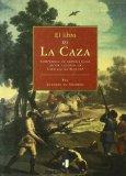 Portada de EL LIBRO DE LA CAZA : COMPENDIO DEEXPERIENCIAS DE UN CAZADOR EN CASTI