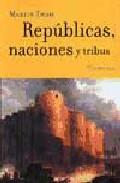 Portada de REPUBLICAS, NACIONES Y TRIBUS