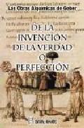 Portada de DE LA INVENCION DE LA VERDAD O PERFECCION