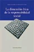 Portada de LA DIMENSION ETICA DE LA RESPONSABILIDAD SOCIAL