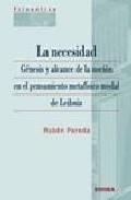Portada de LA NECESIDAD: GENESIS Y ALCANCE DE LA NOCION EN EL PENSAMIENTO METAFISICO MODAL DE LEIBNIZ
