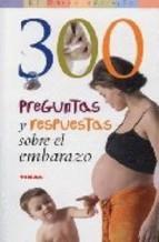 Portada de 300 PREGUNTAS Y RESPUESTAS SOBRE EL EMBARAZO