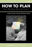 Portada de HOW TO PLAN FOR BABY BOOMERS: ADVISOR'S GUIDE TO THE NEW RETIREMENT MODEL