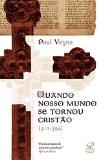 Portada de QUANDO NOSSO MUNDO SE TORNOU CRISTÃO (EM PORTUGUESE DO BRASIL)