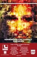 Portada de HERMENEUTICA DEL CUERPO Y EDUCACION