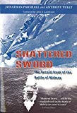 Portada de SHATTERED SWORD: THE UNTOLD STORY OF THE BATTLE OF MIDWAY
