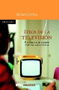 Portada de ETICA DE LA TELEVISION: CONSEJOS DE SABIOS PARA LA CAJA TONTA