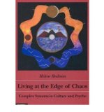 Portada de [(LIVING AT THE EDGE OF CHAOS: COMPLEX SYSTEMS IN CULTURE AND PSYCHE)] [ BY (AUTHOR) HELEN SHULMAN ] [SEPTEMBER, 1997]