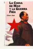 Portada de LA CHINA DE MAO Y LA GUERRA FRIA