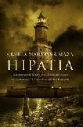 Portada de HIPATIA: LA ESTREMECEDORA HISTORIA DE LA ULTIMA GRAN FILOSOFA DE LA ANTIGÜEDAD