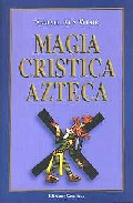 Portada de MAGIA CRISTICA AZTECA