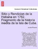 Portada de SITIO Y RENDICION DE LA HABANA EN 1762.