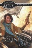 Portada de THE BURNING SKY: HALCYON #1: A STEAMPUNK FANTASY: VOLUME 1