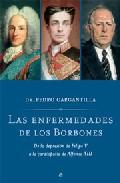 Portada de LAS ENFERMEDADES DE LOS BORBONES: DE LA DEPRESION DE FELIPE V