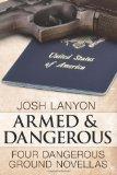 Portada de ARMED AND DANGEROUS: FOUR DANGEROUS GROUND NOVELLAS: 1