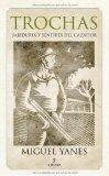 Portada de TROCHAS: SABIDURIA Y SENTIRES DEL CAZADOR
