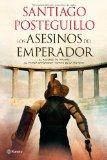 Portada de LOS ASESINOS DEL EMPERADOR: EL ASCENSO DE TRAJANO, EL PRIMER EMPERADOR HISPANO DE LA HISTORIA