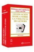 Portada de LEGISLACION BASICA SOBRE LA VIOLENCIA DE GENERO