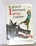 Portada de LE GRAND MÉCHANT LOUP, J'ADORE