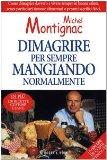 Portada de DIMAGRIRE PER SEMPRE MANGIANDO NORMALMENTE (MICHEL MONTIGNAC)