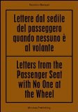 Portada de RICCARDO BENASSI. LETTERS FROM THE PASSENGER SEAT WITH NO ONE AT THE WHELL. EDIZ. MULTILINGUE
