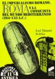 Portada de EL IMPERIALISMO ROMANO: ROMA Y LA CONQUISTA DEL MUNDO MEDITERRANEO