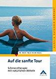 Portada de AUF DIE SANFTE TOUR: SCHMERZTHERAPIE MIT NATÜRLICHEN MITTELN