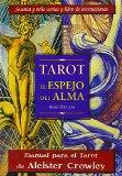 Portada de TAROT EL ESPEJO DEL ALMA : MANUAL PARA EL TAROT T HOTH DE ALEISTER CROWLWY