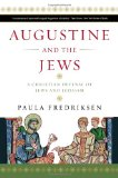 Portada de AUGUSTINE AND THE JEWS: A CHRISTIAN DEFENSE OF JEWS AND JUDAISM