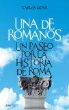 Portada de UNA DE ROMANOS : UN PASEO POR LA HISTORIA DE ROMA
