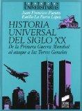 Portada de HISTORIA UNIVERSAL DEL SIGLO XX: DE LA PRIMERA GUERRA MUNDIAL AL ATAQUE A LAS TORRES GEMELAS