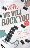 Portada de WE WILL ROCK YOU. SEGRETI E BUGIE. 709 CANZONI COME NON LE AVETE MAI SENTITE (24/7)